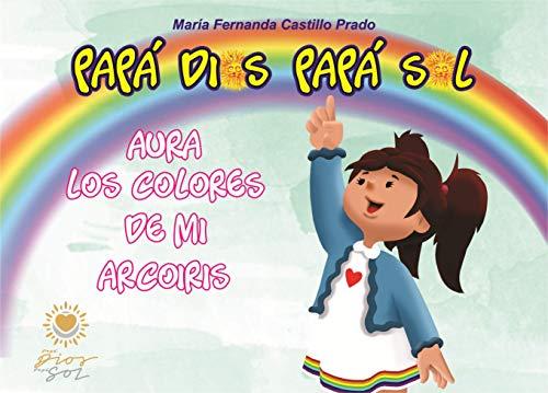 Papá Dios Papá Sol Aura Los Colores De Mi Arco Iris Spanish