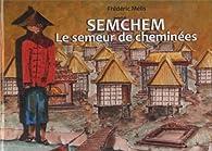 Semchem, le semeur de cheminées par Frédéric Melis