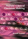 img - for Nurses' Clinical Decision Making: v. 1 , Symptom (Masterpass Series) by Russell Gurbutt (2006-09-20) book / textbook / text book