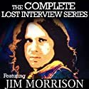 The Lost Interview: Jim Morrison Radio/TV Program by Jim Morrison Narrated by  uncredited