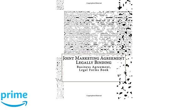 Joint Marketing Agreement  Legally Binding Business Agreement