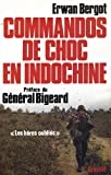Commandos de choc en Indochine : Les h??ros oubli??s by Erwan Bergot (1979-11-22)