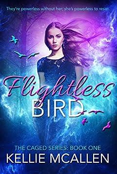 Flightless Bird: Reverse Harem Teen Paranormal Romance (The Caged Series Book 1)