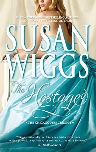 The Hostage (The Chicago Fire Trilogy Book 1) by [Wiggs, Susan]