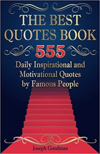 The Best Quotes Book: 555 Daily Inspirational and ...