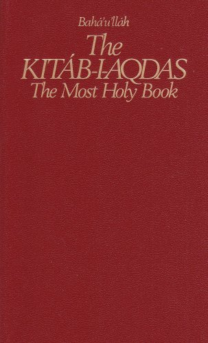 The Kitab-I-Aqdas: The Most Holy Book