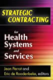 Strategic Contracting for Health Systems and Services, Roodenbeke, Éric de, 1412814995