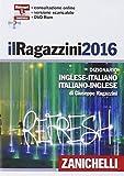 Il Ragazzini 2016. Dizionario inglese-italiano, italiano-inglese. ITALIAN and ENGLISH DICTIONARY. Con aggiornamento online (Italian Edition) by Giuseppe Ragazzini (2016-03-14)