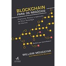 Blockchain Para Negócios. Promessa, Prática e Aplicação da Nova Tecnologia da Internet
