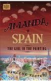 Amanda in Spain: The Girl in the Painting (Amanda Travels)