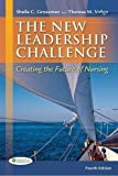 img - for The New leadership Challenge: Creating the Future of Nursing (DavisPlus) 4th (fourth) Edition by Grossman APRN PhD, Sheila C., Valiga EdD RN, Theresa M. published by F.A. Davis Company (2012) book / textbook / text book
