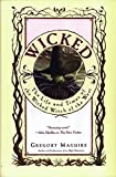 Wicked: The Life and Times of the Wicked Witch of the West (Wicked Years (Hardcover))