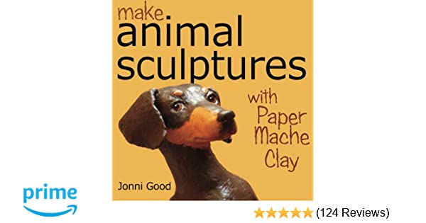 make animal sculptures with paper mache clay how to create stunning