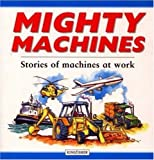 Mighty Machines, Angela Royston and Kingfisher Editors, 0753453150