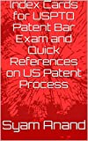 img - for Index Cards for USPTO Patent Bar Exam and Quick References on US Patent Process book / textbook / text book