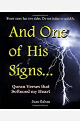 """""""And One of His Signs..."""": Quran Verses that Softened my Heart Paperback"""