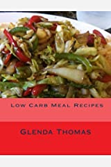 Low Carb Meal Recipes: Glenda the Good Foodie's Favorite Low Carb Recipes Paperback