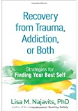 Trauma and addiction are two of the most common and difficult issues that people face--but it truly is possible to heal. In this motivating book, leading expert Lisa Najavits explains the link between trauma and addiction and presents science-base...