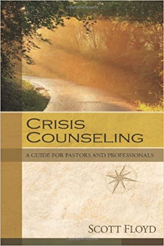 Crisis counseling a guide for pastors and professionals scott crisis counseling a guide for pastors and professionals scott floyd 9780825425882 amazon books fandeluxe Choice Image