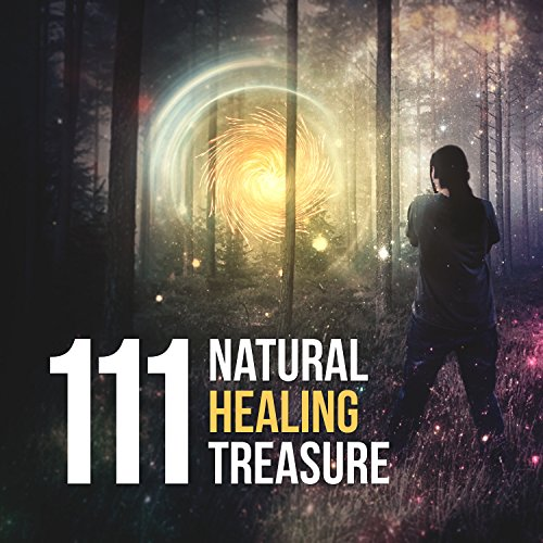 Treasures White Collection - 111 Natural Healing Treasure: New Age Collection of Ambient Music for Natural Healing, Relieve Stress, White Noise Sounds Therapy, Oriental Music for Spa, Yoga, Meditation and Troubles with Sleeping