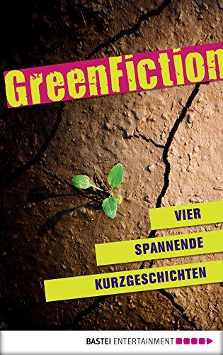 Green Fiction: Vier spannende Kurzgeschichten (German Edition)
