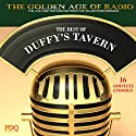 The Best of Duffy's Tavern: The Golden Age of Radio, Old Time Radio Shows and Serials Radio/TV Program by Ed Gardner Narrated by Ed Gardner