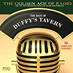 The Best of Duffy's Tavern: The Golden Age of Radio, Old Time Radio Shows and Serials | Ed Gardner