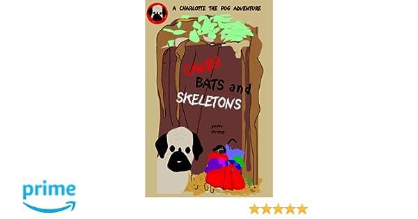 CAVES, BATS and SKELETONS (Pug Detective Charlotte)