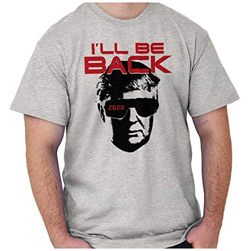 Donald Trump 2020 Ill Be Back Re-Election T Shirt. S to 3XL