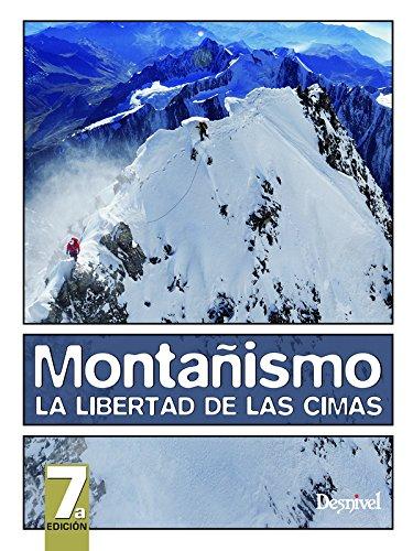 Montañismo, la libertad de las cimas Manuales Desnivel ...