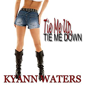 Tie Me Up, Tie Me Down Audiobook