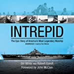 Intrepid: The Epic Story of America's Most Legendary Warship | Bill White,Robert Gandt