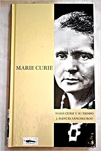 Marie Curie Y Su Tiempo: Amazon.es: Sánchez Ron, José ...