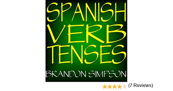 Amazon.com: Spanish Verb Tenses: Conjugating Spanish Verbs ...