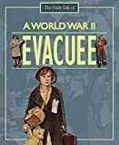 img - for World War II Evacuee (Daily Life of) book / textbook / text book