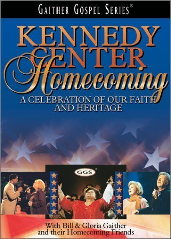 Bill and Gloria Gaither - Kennedy Center Homecoming: A Celebration of Our Faith and Our Heritage by Spring House / EMI -
