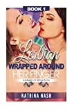 Lesbian: Wrapped Around Her Finger (Summer of Seduction) (Volume 1)