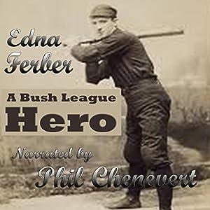 A Bush League Hero Audiobook