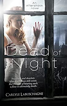 Dead of Night (Aftershock Novel Book 1) by [Labuschagne, Carlyle]