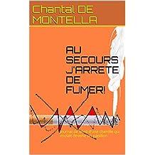 AU SECOURS J'ARRETE DE FUMER!: Journal de bord d'une chenille qui voulait devenir un  papillon (French Edition)