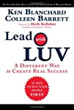 Lead with LUV, Kenneth H. Blanchard and Colleen Barrett, 0137039743