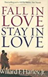 Fall in Love, Stay in Love, Willard F. Harley, 0800717937