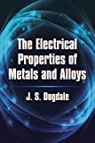 The Electrical Properties of Metals and Alloys (Dover Books on Physics)