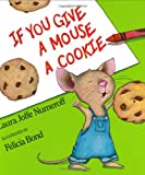 If You Give a Mouse a Cookie, Laura Joffe Numeroff, 0060245875