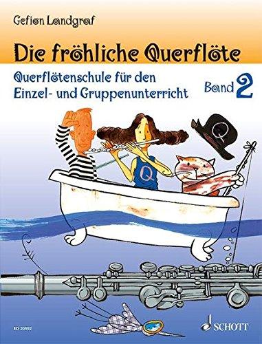 Die Fröhliche Querflöte  Querflötenschule Für Den Einzel  Und Gruppenunterricht. Band 2. Flöte.