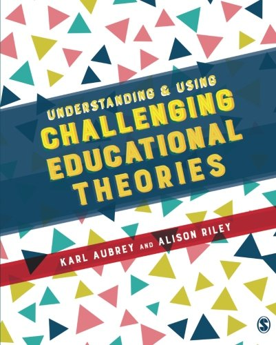 Understanding and Using Challenging Educational Theories
