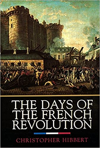 Amazon.com: The Days of the French Revolution (9780688169787 ...