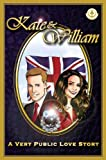 img - for Kate & William - A Very Public Love Story book / textbook / text book