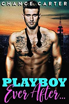 Playboy Ever After by [Carter, Chance]