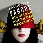 Die gelben Augen der Krokodile | Katherine Pancol